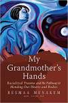 https://www.amazon.com/My-Grandmothers-Hands-Racialized-Pathway/dp/1942094477