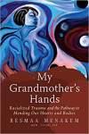 https://www.amazon.com/My-Grandmothers-Hands-Racialized-Pathway/dp/1942094477